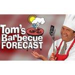 Tom's BBQ Forecast