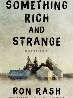 "This book cover image released by Ecco shows ""Something Rich and Strange,"" by Ron Rash. (AP Photo/Ecco)"