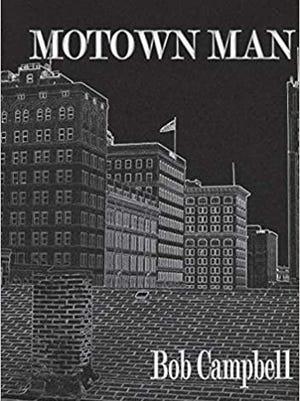 Motown Man by Bob Campbell