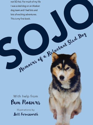 "The latest book by Alaskan author Pam Flowers is ""Sojo: Memoirs of a Reluctant Sled Dog."""