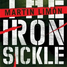 """The Iron Sickle"" book cover, by Martin Limon."