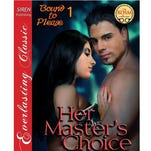 """Her Master's Choice"" by Karen Mercury."