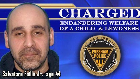 Salvatore Failla, Jr., of Browns Mills, was arrested by Evesham police for endangering the welfare of a child and lewdness.