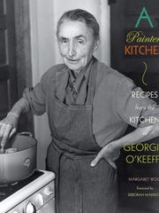 A Painter's Kitchen: Recipes from the Kitchen of Georgia O'Keeffe.