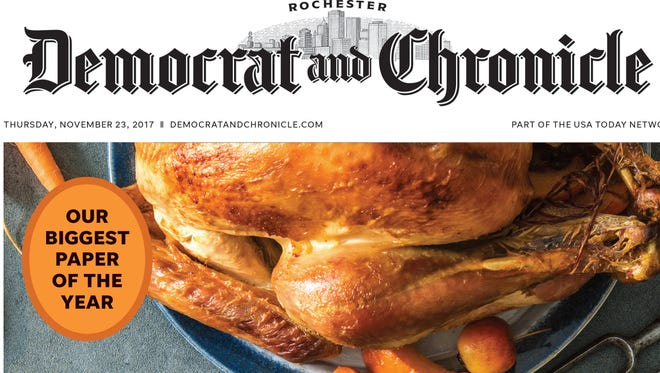 Due to the strong demand for our Thanksgiving Day edition, we are making it easier for our customers to have access to the Democrat and Chronicle's largest edition of the year.