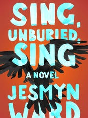 Sing, Unburied, Sing: A Novel. By Jesmyn Ward. Scribner. 304 pages. $26.