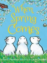 'When Spring Comes' by Kevin Henkes and Laura Dronzek
