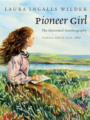 Laura Ingalls WilderÕs Pioneer Girl: The Annotated Autobiography. The South Dakota Historical Society Press has been working since 2010 to create a comprehensive edition of Laura Ingalls WilderÕs original autobiography, Pioneer Girl, and we are excited about its upcoming publication in November, 2014.