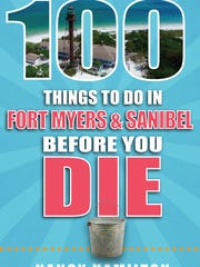 100 Things to Do in Fort Myers & Sanibel Before You