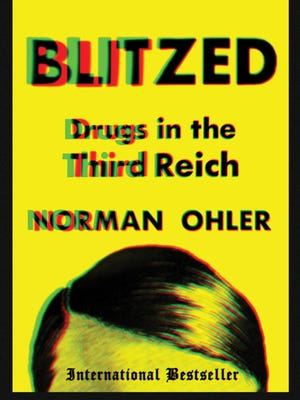 'Blitzed: Drugs in the Third Reich' by Norman Ohler