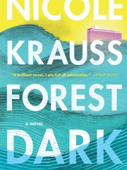 Forest Dark: A Novel. By Nicole Krauss. Harper. 304