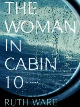 'The Woman in Cabin 10' by Ruth Ware.