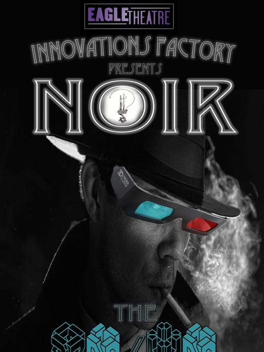 Eagle Theatre's INNOVATIONS FACTORY presents NOIR (002)