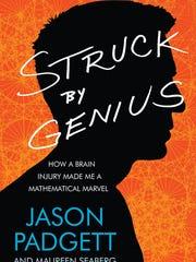 """Struck by Genius,"" by Jason Padgett"