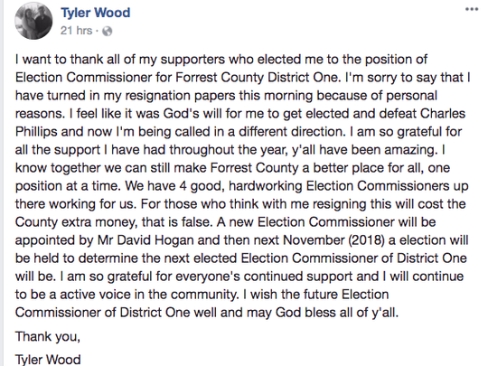 Tyler Wood posted a note to supporters on Facebook after submitting his resignation from the Forrest County Election Commission.