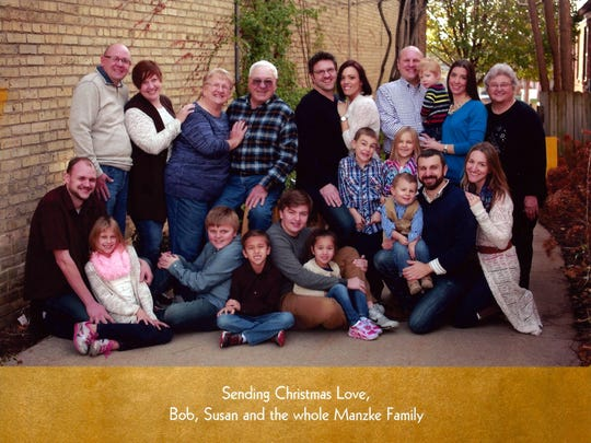 If you missed getting a Manzke Christmas card, here it is. Susan has a couple photo cards left, so hurry and send a card with a return stamp, and she'll put one in the mail.