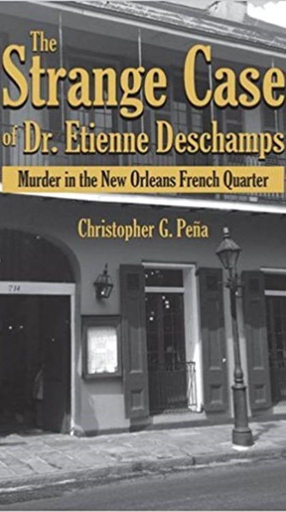 The Strange Case of Dr. Etienne Deschamps by Christopher