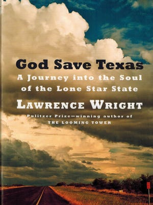 """""""God Save Texas: A Journey into the Soul of the Lone Star State"""" by Lawrence Wright"""