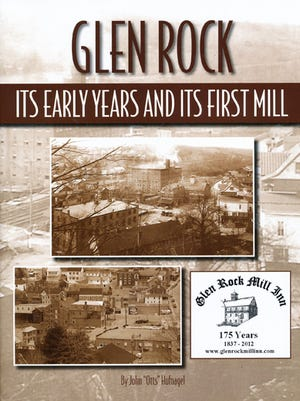 """submittedfront cover of """"Glen Rock Its Early Years and Its First Mill"""