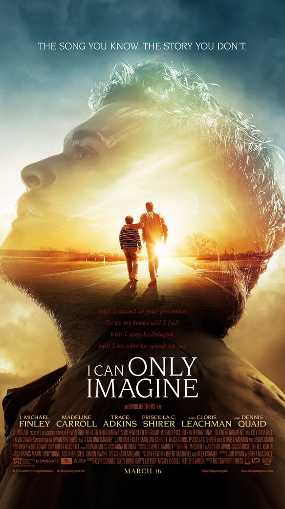 """Poster for the new movie """"I Can Only Imagine"""", the story of the song written by MercyMe lead singer Bart Millard."""