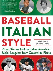 """Baseball Italian Style: Great Stories Told by Italian American Major Leaguers From Crosetti to Piazza"" by Lawrence Badlassaro (Sports Publishing)."
