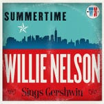 """Summertime: Willie Nelson Sings Gershwin"""