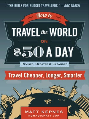 """Travel the World on $50 a Day,"" by Matt Kepnes."