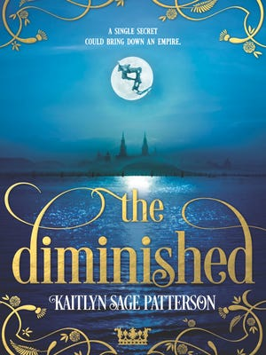 "Kaitlyn Sage Patterson's debut fantasy YA novel is titled ""The Diminished."""