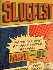 """Slugfest: Inside the Epic 50-Year Battle Between Marvel"