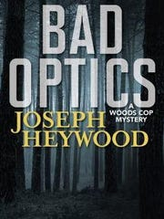 """Bad Optics"" by Joseph Heywood"