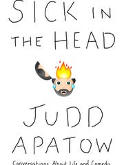 'Sick in the Head' by Judd Apatow