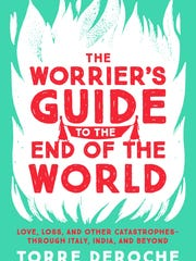 """""""The Worrier's Guide to the End of the World"""" by Torre DeRoche"""