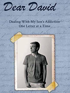 """Dear David: Dealing with My Son's Addiction One Letter at a Time"""