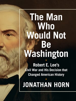 """""""The Man Who Would Not Be Washington"""" by Jonathan Horn"""