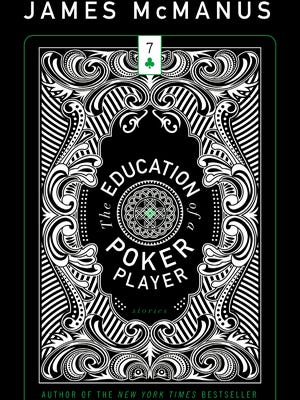 """""""The Education of a Poker Player"""" marks James McManus' return to fiction."""