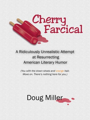 """""""Cherry Farcical,"""" by Doug Miller; CreateSpace Independent Publishing Platform; paperback, 146 pages"""