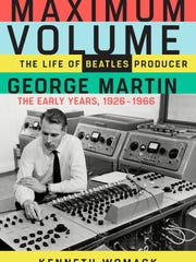 "Cover of ""Maximum Volume: The Life of Beatles Producer George Martin"" by Beatles expert Ken Womack of Monmouth University."