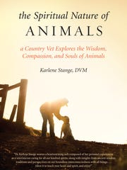 "Karlene Stange's ""The Spiritual Nature of Animals"" is the product of 20 years of research."