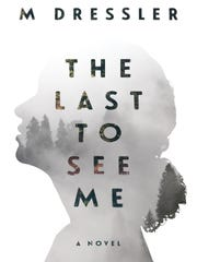 """The Last To See Me"" by M. Dressler"