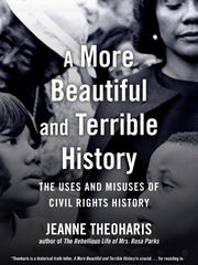 A More Beautiful and Terrible History: The Uses and