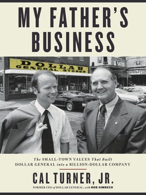 """""""My Father's Business: The Small-Town Values That Built Dollar General into a Billion-Dollar Company"""""""