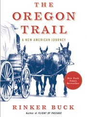 """Rinker Buck's newly published """"The Oregon Trail"""" recounts his 2011 journey with his brother via covered wagon over the historic path across the western half of the United States."""