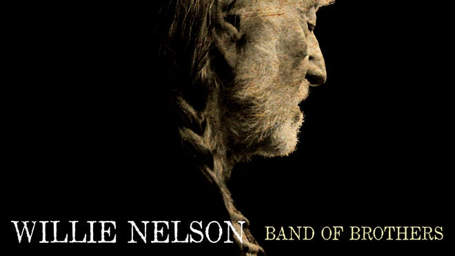 """""""Band of Brothers"""" by Willie Nelson."""