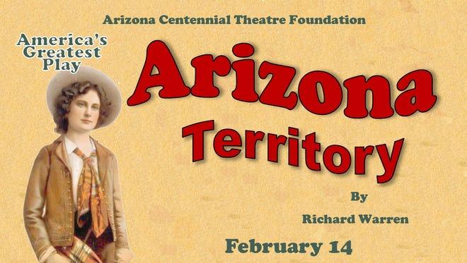 """Arizona Territory"" will be broadcast live at 7 p.m. Sunday, Feb. 14."