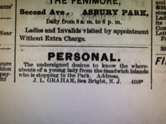 This personal ad asking for information on a lady from the Sandwich Islands staying in Asbury Park appeared Aug. 6, 1888, in The Daily Press, the predecessor to the Asbury Park Pres. Surfing historians have been trying to find her name.