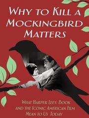 """Why To Kill a Mockingbird Matters"" by Tom Santopietro"