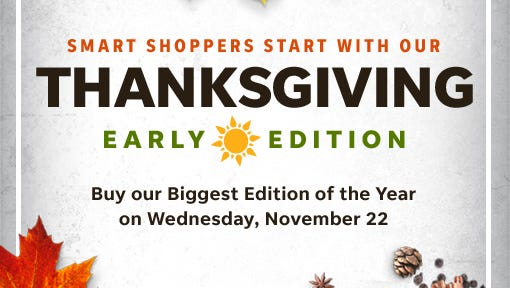 This Thanksgiving, buy our biggest edition of the year on Wednesday, Nov. 22.