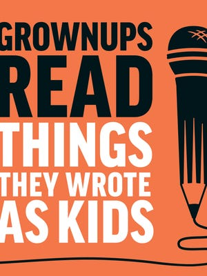 'Grownups Read Things They Wrote as Kids' is about exactly what it sounds like.
