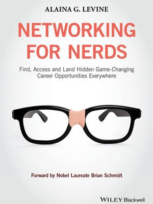 """""""Networking for Nerds"""" author Alaina G. Levine offers tips on how to connect more confidently and take your career to the next level."""