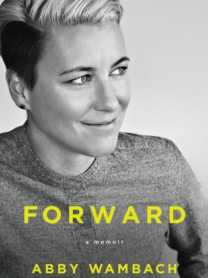 "Abby Wambach's revealing memoir ""Forward"" was released in September 2016."